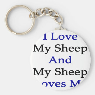 I Love My Sheep And My Sheep Loves Me Key Chain