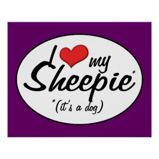 I Love My Sheepie (It's a Dog) Poster