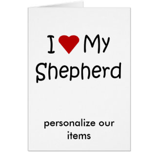 I Love My Shepherd Dog Breed Lover Gifts Greeting Card