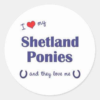 I Love My Shetland Ponies (Multiple Ponies) Round Sticker