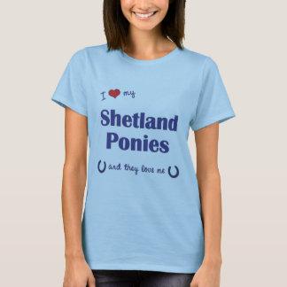 I Love My Shetland Ponies (Multiple Ponies) T-Shirt