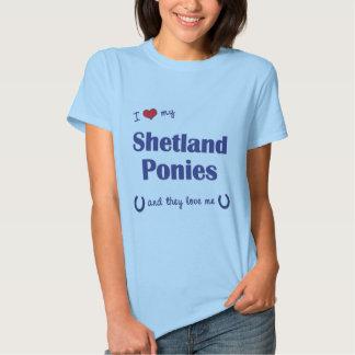 I Love My Shetland Ponies (Multiple Ponies) Tshirts