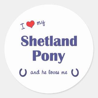 I Love My Shetland Pony (Male Pony) Round Stickers
