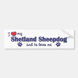 I Love My Shetland Sheepdog (Male Dog) Bumper Sticker
