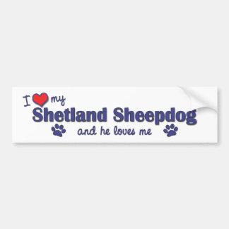 I Love My Shetland Sheepdog (Male Dog) Bumper Sticker
