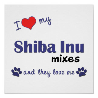 I Love My Shiba Inu Mixes (Multiple Dogs) Poster