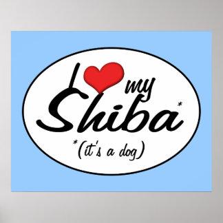 I Love My Shiba (It's a Dog) Print
