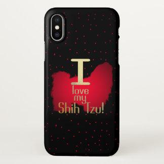 I Love My Shih Tzu! iphone X case