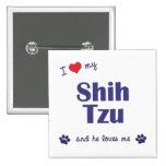 I Love My Shih Tzu (Male Dog) Button