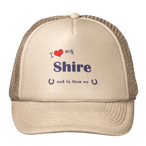I Love My Shire (Male Horse) Hats