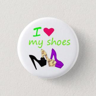 i love my shoes 3 cm round badge