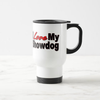 I Love My Show Dog Gifts and Apparel Stainless Steel Travel Mug