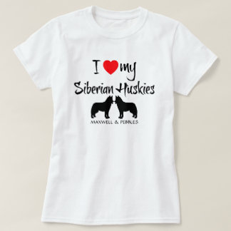 I Love My Siberian Huskies T-Shirt