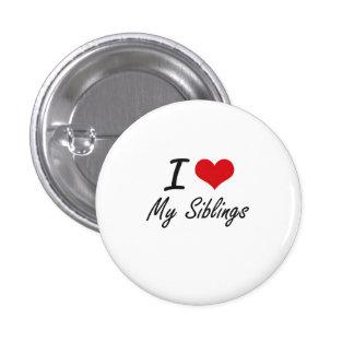 I Love My Siblings 3 Cm Round Badge