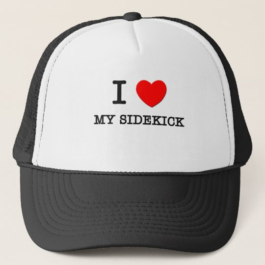 I Love My Sidekick Trucker Hat