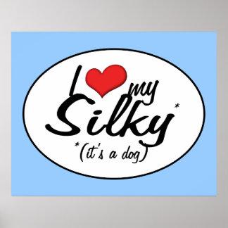 I Love My Silky (It's a Dog) Print