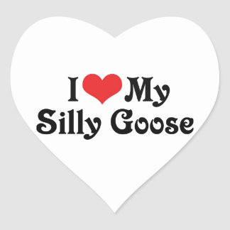 I Love My Silly Goose Heart Sticker