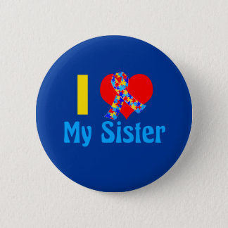 I Love My Sister Autism Awareness Blue 6 Cm Round Badge