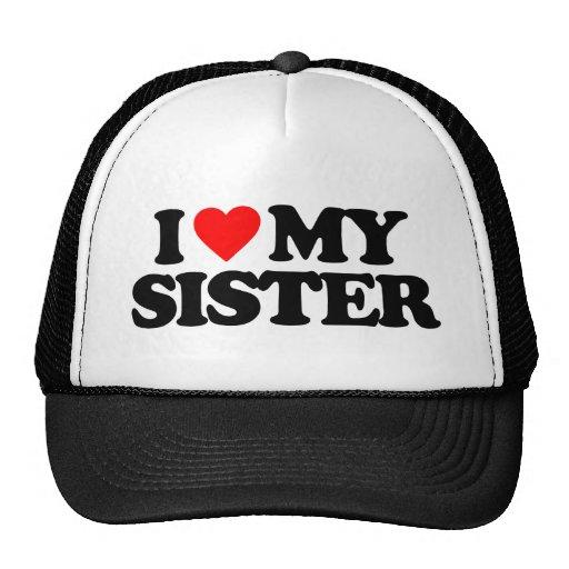 I LOVE MY SISTER TRUCKER HATS