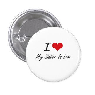 I Love My Sister-In-Law 3 Cm Round Badge