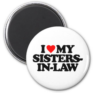 I LOVE MY SISTERS-IN-LAW MAGNET