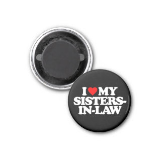 I LOVE MY SISTERS-IN-LAW MAGNETS