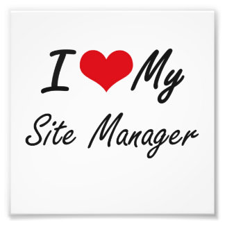 I love my Site Manager Photograph