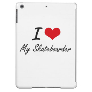 I Love My Skateboarder iPad Air Covers