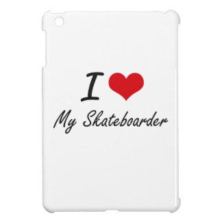 I Love My Skateboarder iPad Mini Cases