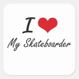 I Love My Skateboarder Square Sticker