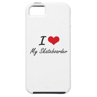 I Love My Skateboarder Tough iPhone 5 Case