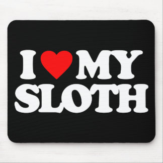I LOVE MY SLOTH MOUSE MAT
