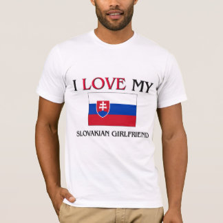 I Love My Slovakian Girlfriend T-Shirt