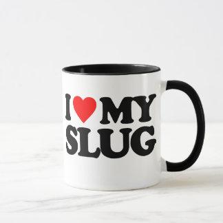 I LOVE MY SLUG MUG