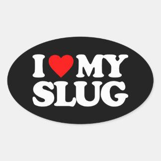 I LOVE MY SLUG OVAL STICKER