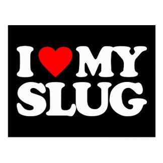 I LOVE MY SLUG POSTCARD