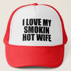I Love my Smokin Hot Wife funny hat