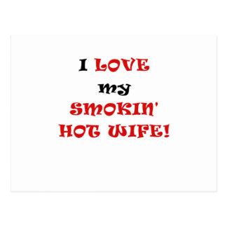 I Love my Smokin Hot Wife Postcards