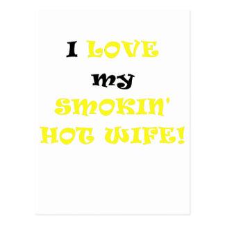 I Love my Smokin Hot Wife Post Cards