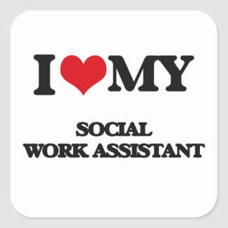 I love my Social Work Assistant Square Stickers