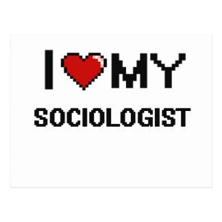 I love my Sociologist Postcard