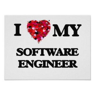 I love my Software Engineer Poster