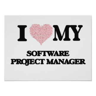 I love my Software Project Manager (Heart Made fro Poster
