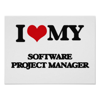 I love my Software Project Manager Print