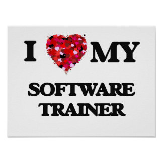 I love my Software Trainer Poster