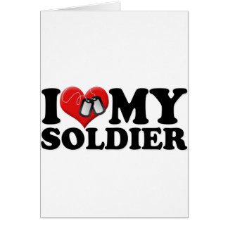 I Love My Soldier Card