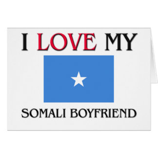 I Love My Somali Boyfriend Card