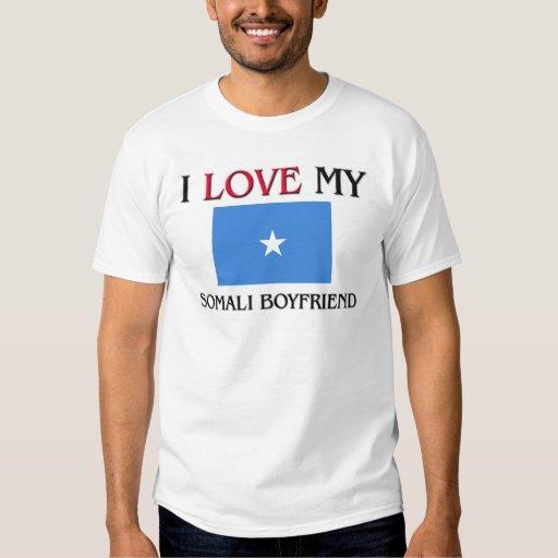 I Love My Somali Boyfriend Tee Shirts