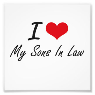 I love My Sons-In-Law Art Photo