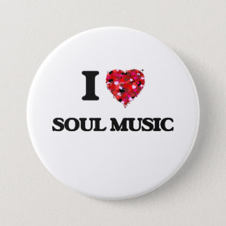 I Love My SOUL MUSIC 7.5 Cm Round Badge